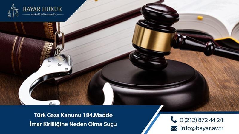 Türk Ceza Kanunu 184.Madde İmar Kirliliğine Neden Olma Suçu