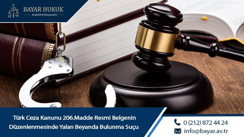 Türk Ceza Kanunu 206.Madde Resmi Belgenin Düzenlenmesinde Yalan Beyanda Bulunma Suçu