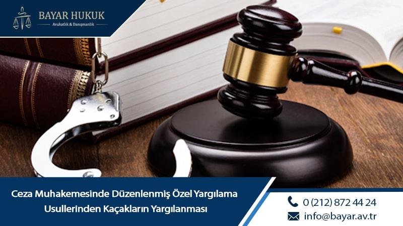 Ceza Muhakemesinde Düzenlenmiş Özel Yargılama Usullerinden Kaçakların Yargılanması