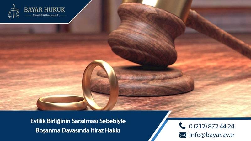 Evlilik Birliğinin Sarsılması Sebebiyle Boşanma Davasında İtiraz Hakkı