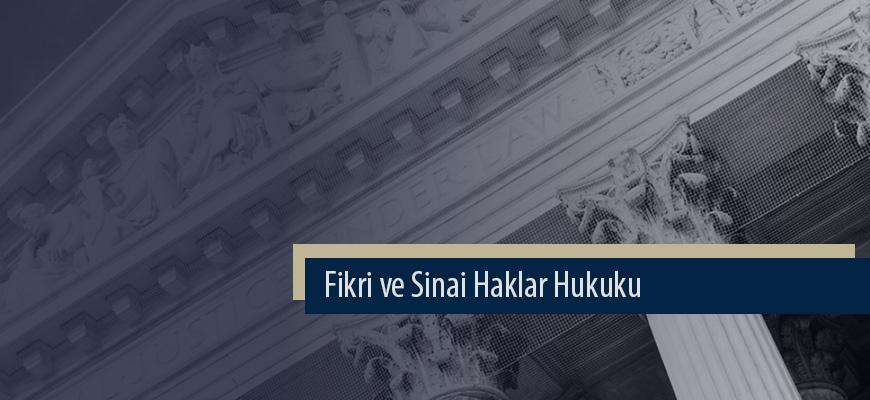 Fikri ve Sinai Haklar Hukuku