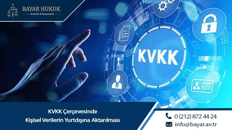 KVKK Çerçevesinde Kişisel Verilerin Yurtdışına Aktarılması