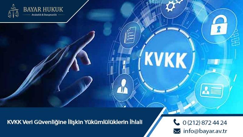KVKK Veri Güvenliğine İlişkin Yükümlülüklerin İhlali