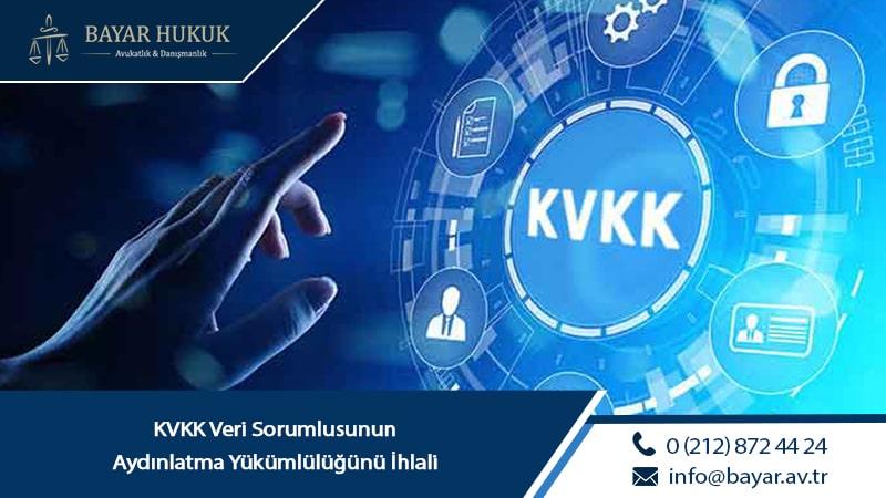 KVKK Veri Sorumlusunun Aydınlatma Yükümlülüğünü İhlali