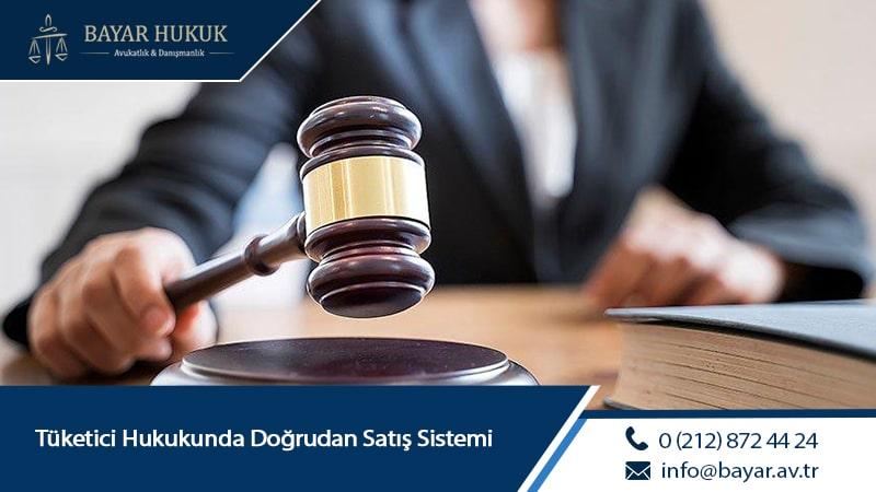 Tüketici Hukukunda Doğrudan Satış Sistemi