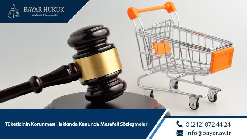 Tüketicinin Korunması Hakkında Kanunda Mesafeli Sözleşmeler