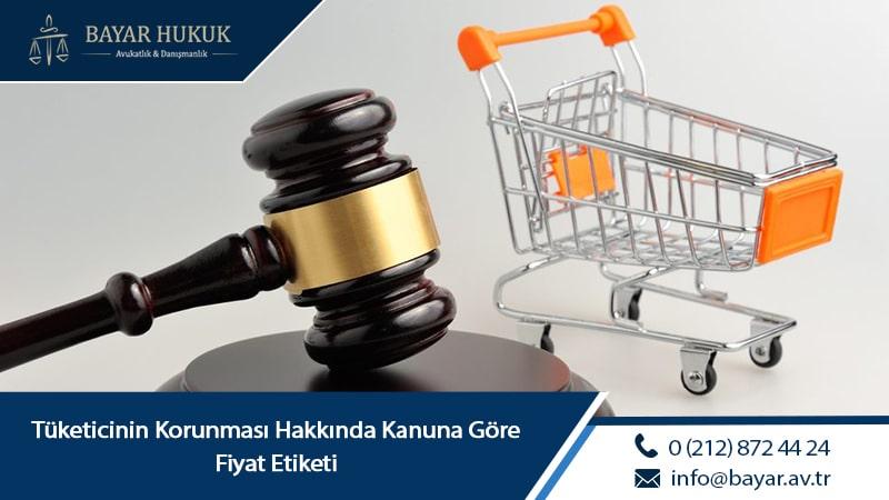 Tüketicinin Korunması Hakkında Kanuna Göre Fiyat Etiketi