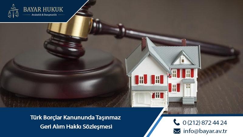Türk Borçlar Kanununda Taşınmaz Geri Alım Hakkı Sözleşmesi