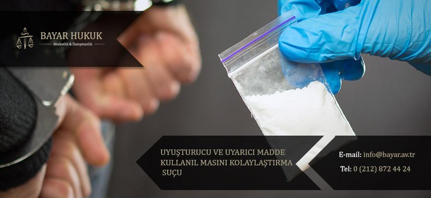 uyusturucu-ve-uyarici-madde-kullanilmasini-kolaylastirma-sucu-3